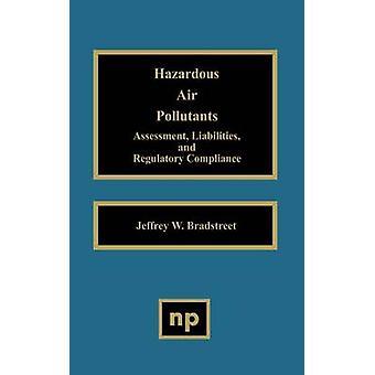 Hazardous Air Pollutants Assessment Liabilities and Regulatory Compliance by Bradstreet & Jeffrey W.
