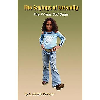 The Sayings of Luzemily  The 7Year Old Sage by Prosper & Luzemily