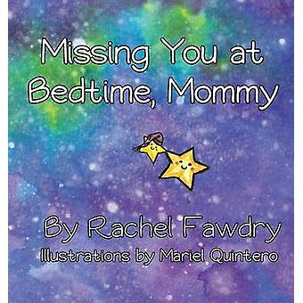 Missing You at Bedtime Mommy A Personalized Photo Book that Helps Children and Parents When They Are Apart by Fawdry & Rachel