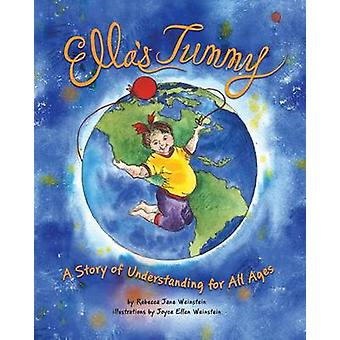 Ellas Tummy A Story of Understanding for All Ages by Weinstein & Rebecca Jane