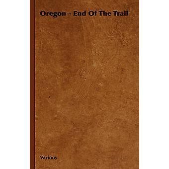 Oregon  End of the Trail by Various