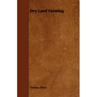 Dry Land Farming by Shaw & Thomas