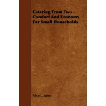 Catering from Two  Comfort and Economy for Small Households by James & Alice L.