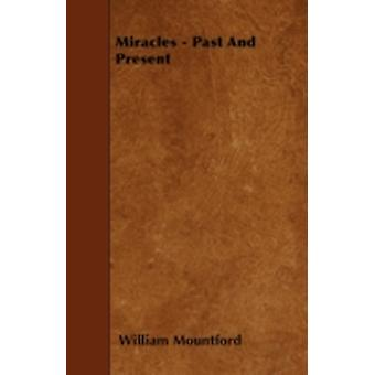 Miracles  Past And Present by Mountford & William