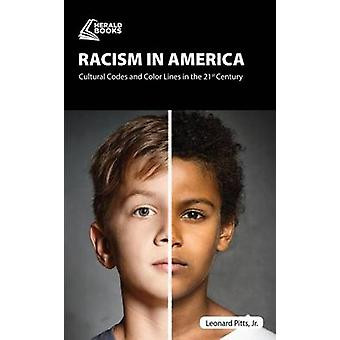 Racism in America Cultural Codes and Color Lines in the 21st Century by Pitts & Leonard