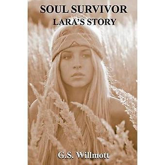 Soul Survivor Laras Story by Willmott & G. S.