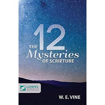 The 12 Mysteries of Scripture by Vine & William Edwy