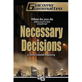 Necessary Decisions  A Gino Cataldi Mystery by Giammatteo & Giacomo