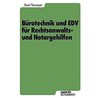 Brotechnik und EDV fr Rechtsanwalts und Notargehilfen by Tiemeyer & Ernst