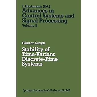 Stability of TimeVariant DiscreteTime Systems by Ludyk & Gnter