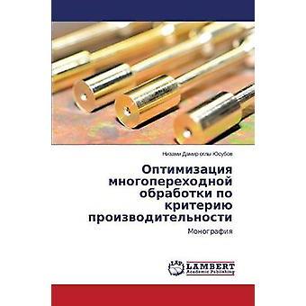 Optimizatsiya Mnogoperekhodnoy Obrabotki Po Kriteriyu Proizvoditelnosti de Yusubov Nizami Damir Ogly