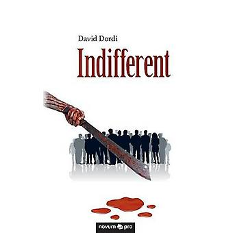 Indifferent by Dordi & David