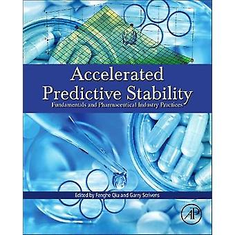 Accelerated Predictive Stability APS Fundamentals and Pharmaceutical Industry Practices by Qiu & Fenghe