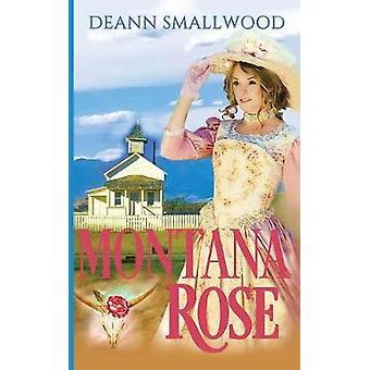 Montana Rose by Smallwood & DeAnn