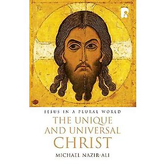 The Unique and Universal Christ by NazirAli & Michael