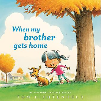 When My Brother Gets Home by Lichtenheld & Tom