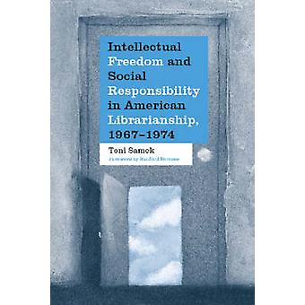 Intellectual Freedom and Social Responsibility in American Librarians