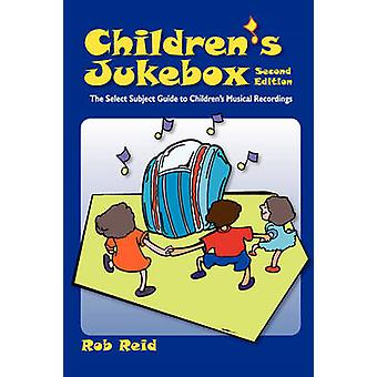 Children's Jukebox - The Select Subject Guide to Children's Musical Re