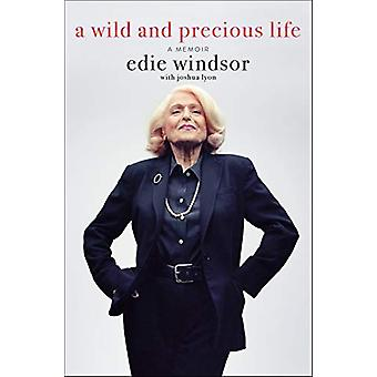 Uma Vida Selvagem e Preciosa - Uma Memória por Edie Windsor - 9781250195135 Bo