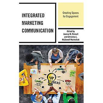 Geïntegreerde Marketing communicatie - het creëren van ruimtes voor betrokkenheid van