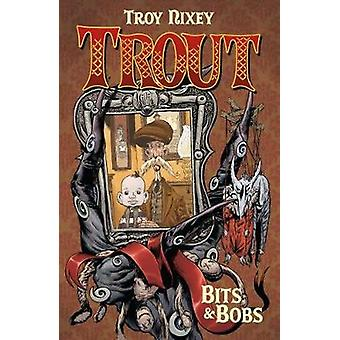 Trout Volume 1 - Bits & Bobs by Troy Nixey - 9781506712598 Book