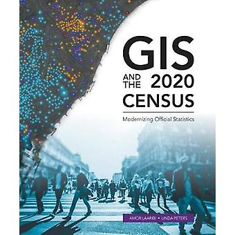 GIS and the 2020 Census - Modernizing Official Statistics by Amor Laar