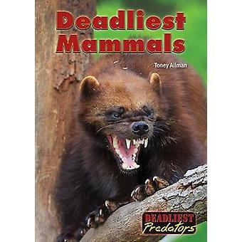 Deadliest Mammals by Toney Allman - 9781682820506 Book