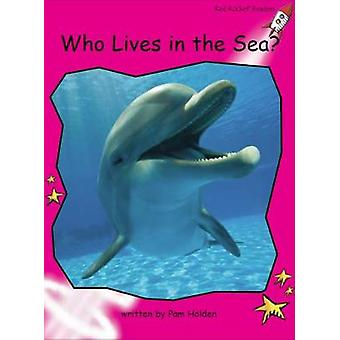Red Rocket Readers - Emergent Non-Fiction Set C - Who Lives In The Sea?