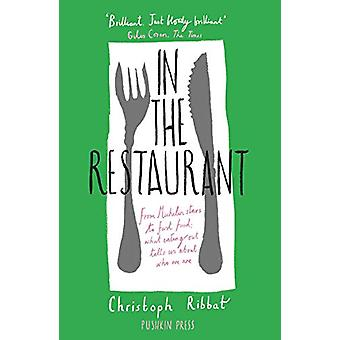 In the Restaurant - From Michelin stars to fast food; what eating out