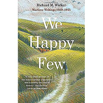We Happy Few - Wartime Writings 1939 - 1945 af Richard M. Wicker - 978