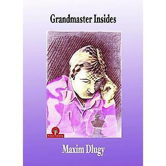 Grandmaster Insides by Maxim Dlugy - 9789492510082 Book