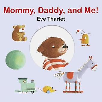 Mommy - Daddy - and Me! by Eve Tharlet - 9789888341979 Book