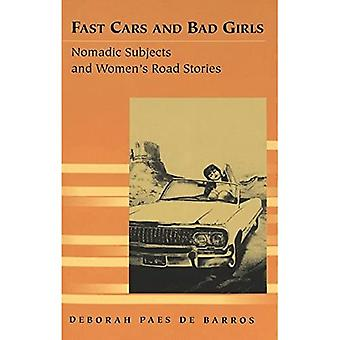 Fast Cars and Bad Girls: Nomadic Subjects and Women's Road Stories (Travel Writing Across the Disciplines: Theory...