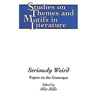 Poważnie dziwne: Papiery na groteski (badania tematów i motywów w literaturze)