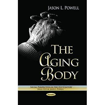 AGING BODY THE (Social Perspectives in the 21st Century)