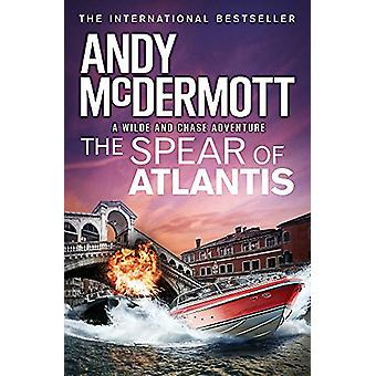 The Spear of Atlantis (Wilde/Chase 14) by Andy McDermott - 9781472236