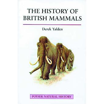 The History of British Mammals by D.W. Yalden - 9780856611100 Book