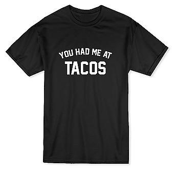 Sie hatten mich an Tacos lustige Herren T-shirt