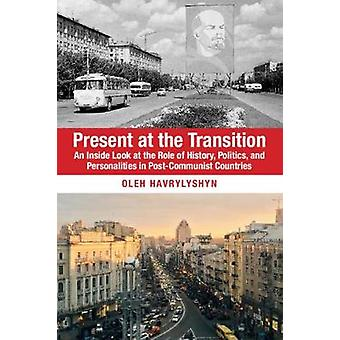 Present at the Transition - An Inside Look at the Role of History - Po
