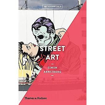 Street Art by Simon Armstrong - 9780500294338 Book