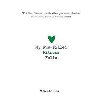 My Fun Filled Fitness Folio by Neeta Oza - 9781999300647 Book