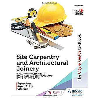 The City & Guilds Textbook - Site Carpentry and Architectural Join