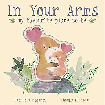 In Your Arms - my favourite place to be by Patricia Hegarty - 97818389