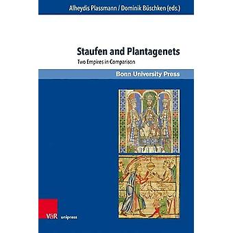 Staufen and Plantagenets - Two Empires in Comparison by Alheydis Plass