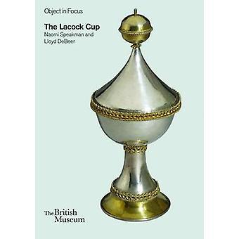 The Lacock Cup by Naomi Speakman - Lloyd DeBeer - 9780714150819 Book
