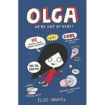 Olga Were Out of Here by Gravel & Elise