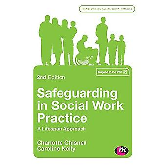 Safeguarding in Social Work� Practice: A Lifespan Approach (Transforming Social Work Practice Series)