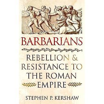 Barbarenaufstand und Widerstand gegen das Römische Reich
