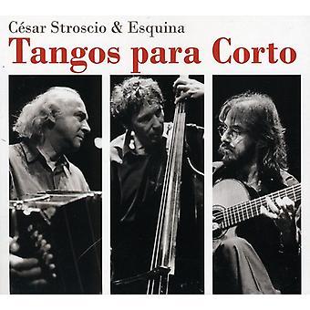 Stroscio Cesar Y Esquina - Tangos Para Corto [CD] USA importeren