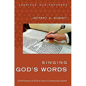 Singing God's Words - The Performance of Biblical Chant in Contemporar